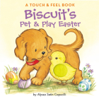 Biscuit's Pet & Play Easter: A Touch & Feel Book Cover Image