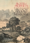 Blood of the Prophets: Brigham Young and the Massacre at Mountain Meadows Cover Image