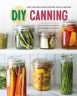 DIY Canning: Over 100 Small-Batch Recipes for All Seasons Cover Image