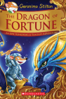 The Dragon of Fortune (Geronimo Stilton and the Kingdom of Fantasy: Special Edition #2): An Epic Kingdom of Fantasy Adventure Cover Image