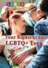 Your Rights as an Lgbtq+ Teen (Lgbtq+ Guide to Beating Bullying) Cover Image