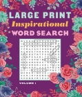 Large Print Inspirational Word Search Volume 1 (Large Print Puzzle Books) Cover Image
