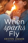 When Sparks Fly: An absolutely addictive lesbian romance novel Cover Image