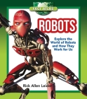 Robots: Explore the World of Robots and How They Work for Us (Fact Atlas Series) Cover Image