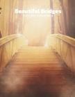 Beautiful Bridges Full-Color Picture Book: Bridges Picture Book for Children, Seniors and Alzheimer's Patients Cover Image