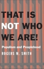 That Is Not Who We Are!: Populism and Peoplehood (Castle Lecture Series) Cover Image