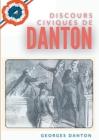 Discours Civiques De Danton: suivis du Mémoire des fils de Danton écrit en 1846 contre les accusations de vénalité portées contre leur père Cover Image