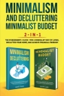 Minimalism Decluttering and Minimalist Budget 2-in-1 Book: The #1 Beginner's Box Set for A Minimalist Way of Living, Declutter Your Home, and Achieve Cover Image