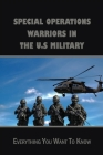 Special Operations Warriors In The U.S military: Everything You Want To Know: What Is The Most Elite Military Unit In The Us Cover Image