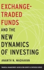 Exchange-Traded Funds and the New Dynamics of Investing (Financial Management Association Survey and Synthesis) Cover Image