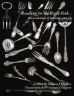 Reaching for the Right Fork... the evolution of tabletop utensils Cover Image