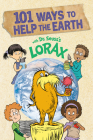 101 Ways to Help the Earth with Dr. Seuss's Lorax Cover Image