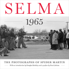 Selma 1965: The Photographs of Spider Martin Cover Image