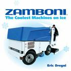 Zamboni: The Coolest Machines on Ice Cover Image