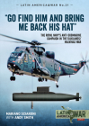 Go Find Him and Bring Me Back His Hat: The Royal Navy's Anti-Submarine Campaign in the Falklands/Malvinas War (Latin America@War) Cover Image