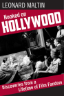 Hooked on Hollywood: Discoveries from a Lifetime of Film Fandom Cover Image