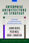 Enterprise Architecture as Strategy: Creating a Foundation for Business Execution Cover Image