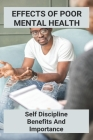 Effects Of Poor Mental Health: Self Discipline Benefits And Importance: How To Change Your Mindset To Positive Cover Image