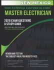 New Mexico 2020 Master Electrician Exam Study Guide and Questions: 400+ Questions for study on the 2020 National Electrical Code Cover Image