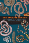 The Book of Snakes: A Life-Size Guide to Six Hundred Species from around the World Cover Image
