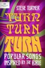 Turn, Turn, Turn: Popular Songs Inspired by the Bible Cover Image