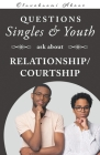 Questions Singles and Youth Asked about Relationship (Courtship) Cover Image