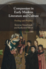 Compassion in Early Modern Literature and Culture: Feeling and Practice Cover Image
