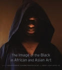 The Image of the Black in African and Asian Art Cover Image