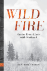 Wildfire: On the Front Lines with Station 8 Cover Image
