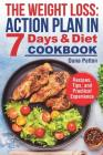 The Weight Loss: Action Plan in 7 Days and Diet Cookbook (Recipes, Tips, and Practical Experience) Cover Image