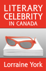 Literary Celebrity in Canada Cover Image