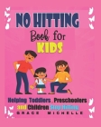 No hitting book for kids: Helping Toddlers And Preschoolers and children stop hitting Cover Image