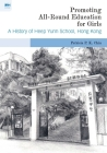 Promoting All-Round Education for Girls: A History of Heep Yunn School, Hong Kong Cover Image