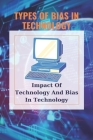 Types Of Bias In Technology: Impact Of Technology And Bias In Technology: Technology Bias Definition Cover Image