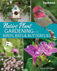 Native Plant Gardening for Birds, Bees & Butterflies: Southwest Cover Image