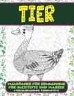 Malbücher für Erwachsene für Bleistifte und Marker - Stressabbauende Tiermotive - Tier Cover Image