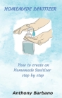 Homemade Sanitizer: How to Create an Homemade Sanitizer Step by Step Cover Image