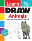 Learn to Draw Animals: How to Draw Like an Artist in 5 Easy Steps Cover Image