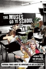The Muses Go to School: Inspiring Stories about the Importance of Arts in Education Cover Image