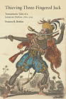 Thieving Three-Fingered Jack: Transatlantic Tales of a Jamaican Outlaw, 1780-2015 (Critical Caribbean Studies) Cover Image