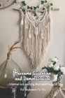 Macramé Guideline and Demonstration: Creative and Amazing Macramé Projects For Beginners To Try: DIY Macramé Projects Cover Image