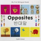 My First Bilingual Book–Opposites (English–Korean) Cover Image
