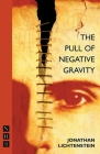 The Pull of Negative Gravity (Nick Hern Books Drama Classics) Cover Image