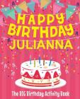 Happy Birthday Julianna - The Big Birthday Activity Book: (Personalized Children's Activity Book) Cover Image