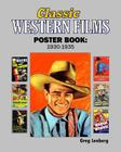 Classic Westerns Films Poster Book: 1930-1935: Starring Buck Jones, Hoot Gibson,, Buck Jones, Ken Maynard, Tim McCoy, Tom Mix, John Wayne and more. Cover Image