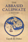 The Abbasid Caliphate: A History Cover Image
