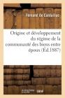 Origine Et Développement Du Régime de la Communauté Des Biens Entre Époux Cover Image