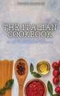 The Italian Cookbook: Many Delicious Recipes of the Italian Cooking Tradition Cover Image