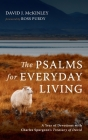 The Psalms for Everyday Living: A Year of Devotions with Charles Spurgeon's Treasury of David Cover Image