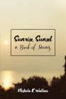 Sunrise, Sunset A Book of Poems Cover Image